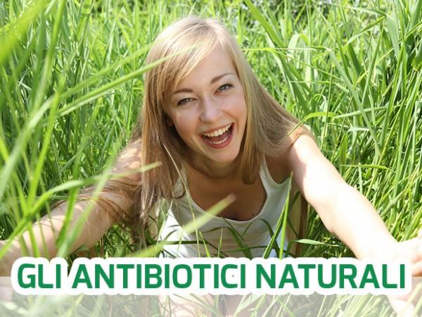 Gli antibiotici naturali